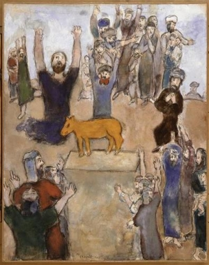 Photo: Marc Chagall (1931 - Jews worship the golden calf 1931)-Fanaticism: pride and vanity, ignorance, contagious excitement.